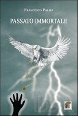 "Francesco Palma: ""Passato immortale"""