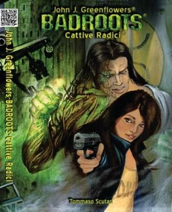 "John J. Greenflowers: ""Badroots-Cattive radici"""