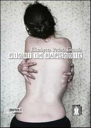"Elisabetta Pedata Grassia: ""Fiori in rapsodie"""