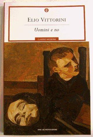 Uomini e no: la lezione esistenziale di Elio Vittorini