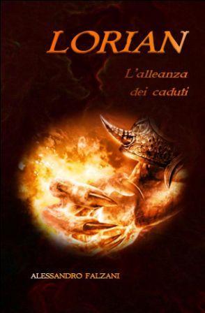 """Alessandro Falzani: """"Lorian, l'alleanza dei caduti"""""""