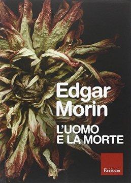 Edgar Morin: L'Uomo e la Morte