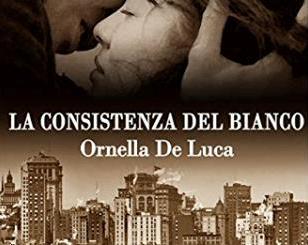 """""""La consistenza del bianco"""" di Ornella De Luca: la ribellione giovane"""