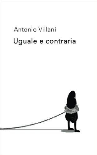 Antonio Villani: Uguale e contraria