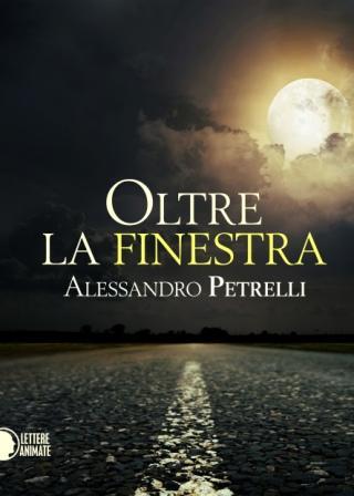 Alessandro Petrelli-Oltre la finestra
