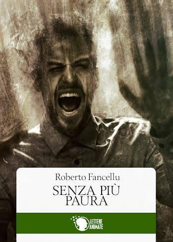 Senza più paura, di Roberto Fancellu