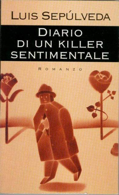 Luis Sepùlveda, un killer sentimentale per un noir originale
