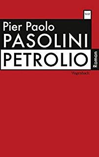 'Petrolio': l'incompiuto testamento di Pasolini
