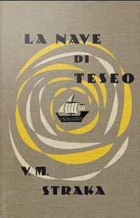 """La duplice avventura de """"La nave di Teseo-V. M. Straka"""", a cura del creatore di """"Lost"""""""