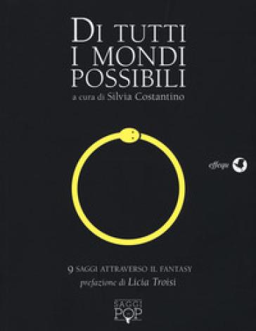 Il Fantasy, tra tutti i mondi possibili, il saggio curato da Silvia Costantino