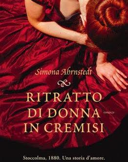 'Ritratto di donna in cremisi' di Simona Ahrnstedt: la consacrazione della Jane Austen dell'Europa del Nord