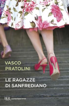 'Le ragazze di Sanfrediano' di Pratolini: semplice romanzo rosa o lezione etica?
