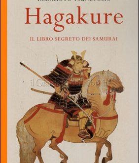 'Hagakure' del guerriero diventato monaco buddista Tsunetomo: il presente tra le foglie del passato, da guerriero divenuto monaco buddista