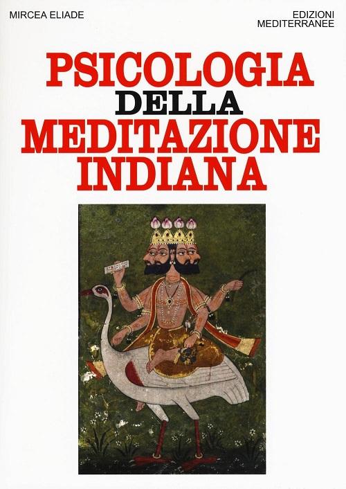 Lo Yoga nell'ermeneutica Eliade, una tesi sulla realizzazione nell'opera che fu la sua tesi di dottorato in filosofia: 'Psicologia della meditazione indiana'