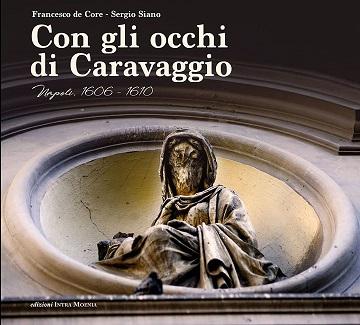 Napoli con gli occhi di Caravaggio. Al Clubino la teatralizzazione del volume di Francesco De Core e Sergio Siano il 23 febbraio