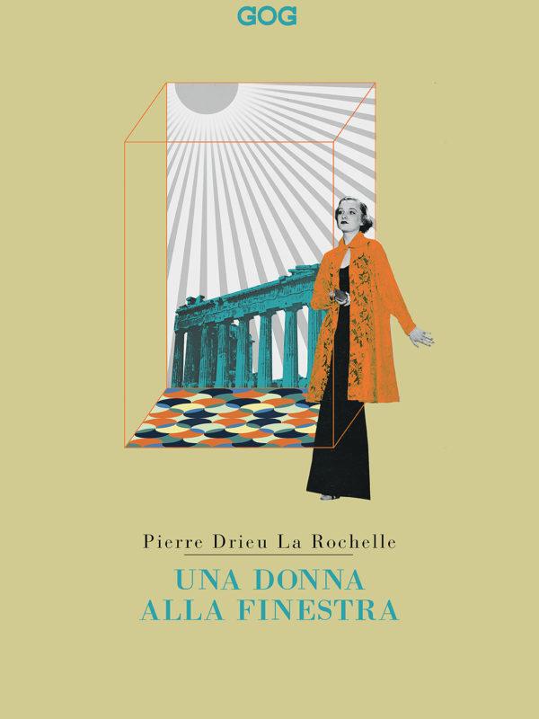 'Una donna alla finestra' di Drieu la Rochelle: un romanzo ambiguo sulla decadenza e un confronto con la Grecia metafisica