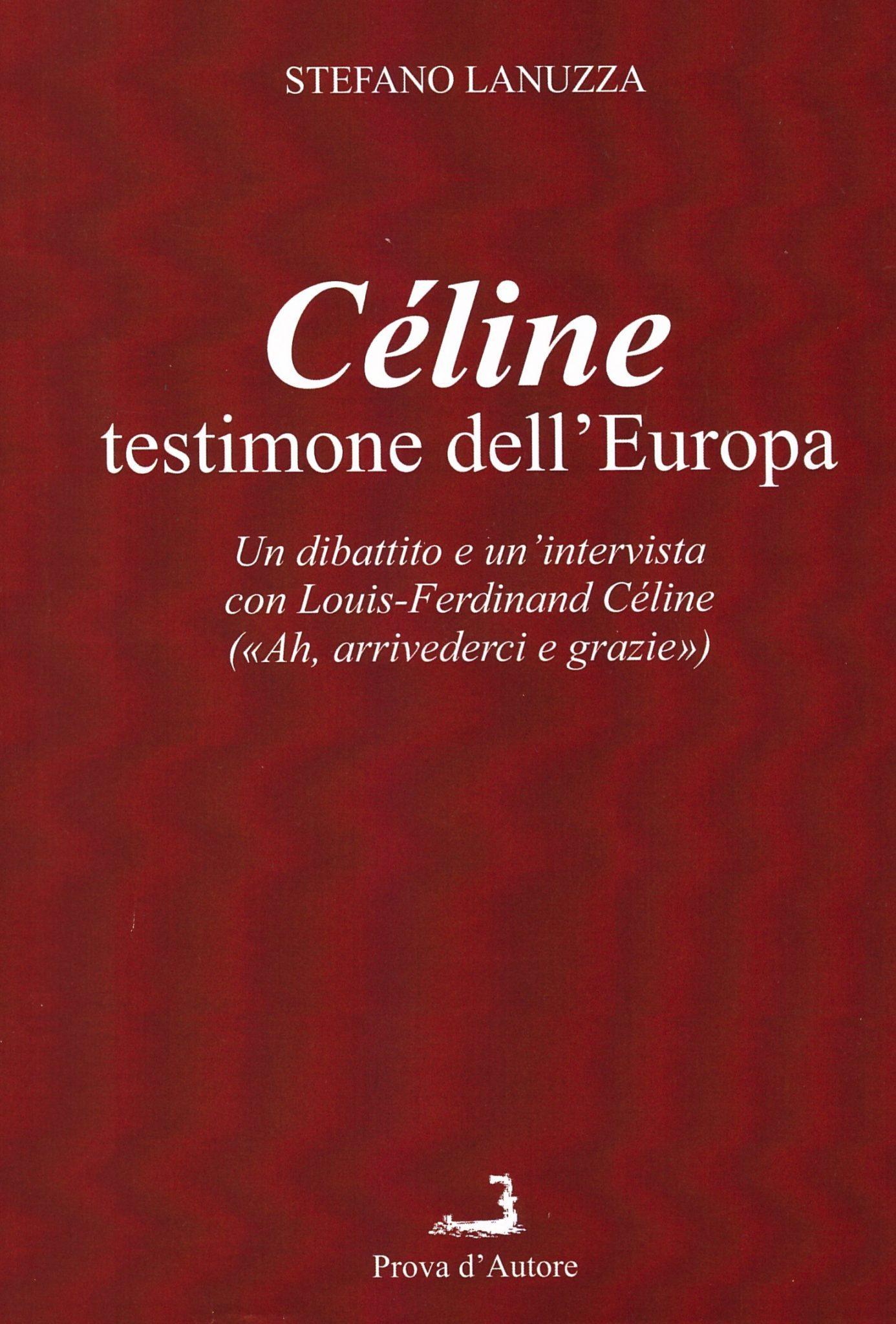 L'antisemitismo di Céline e la censura nel saggio di Stefano Lanuzza: 'Céline, testimone d'Europa'
