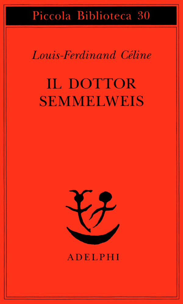 'Il dottor Semmelweis' di Céline, perfetta metafora della classe dirigente italiana