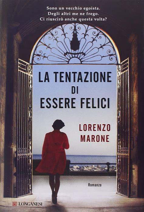 'La tentazione di essere felici': la senilità secondo il napoletano Lorenzo Marone