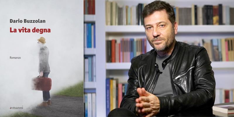 'La vita degna', l'ultimo romanzo di Dario Buzzolan sui desideri dell'individuo