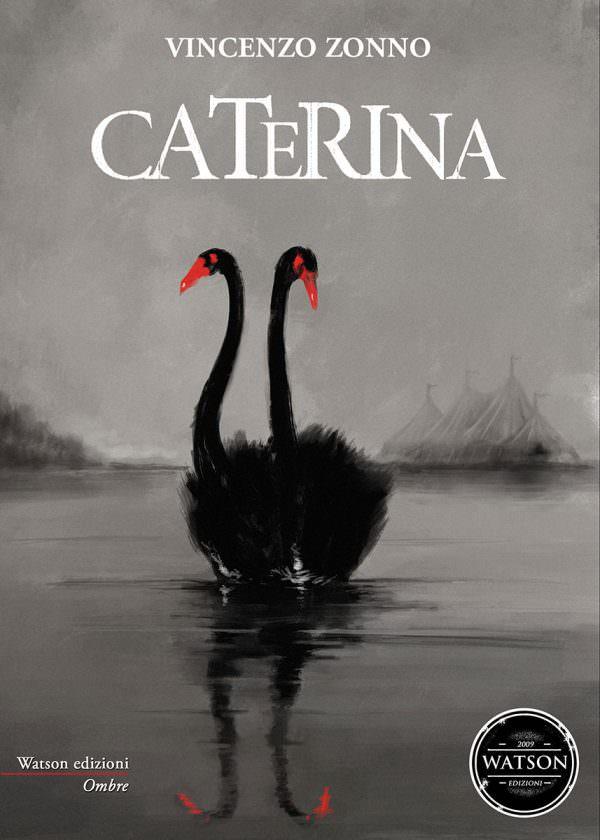 'Caterina', il thriller psicologico di Vincenzo Zonno che capovolge ruoli dati per scontati