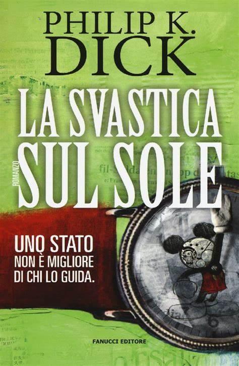 'La svastica sul sole': il romanzo ucronico di Philip K. Dick