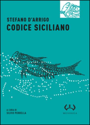 'Codice siciliano', il linguaggio musicale e sinuoso di Stefano D'Arrigo
