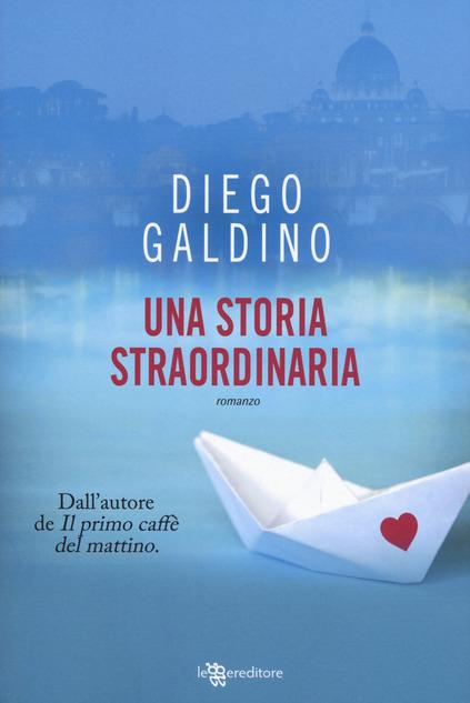 Diego Galdino, autore di 'Una storia straordinaria': Sono gli innamorati a rendere straordinaria anche l'abitudine