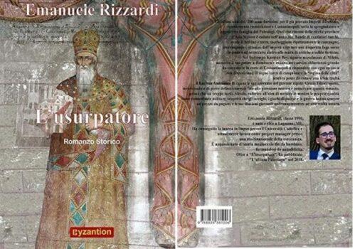 'L'usurpatore' di Emanuele Rizzardi: un romanzo storico che porta alla luce le gesta di Alessio Filantropeno