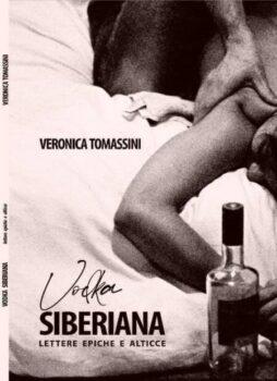 Veronica Tomassini, autrice di 'Vodka Siberiana': un osceno viaggio metafisico ai confini dell'amore