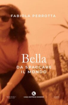 'Bella da spaccare il mondo', un romanzo di formazione ambientato negli anni '80: buona la prima per Fabiola Perrotta