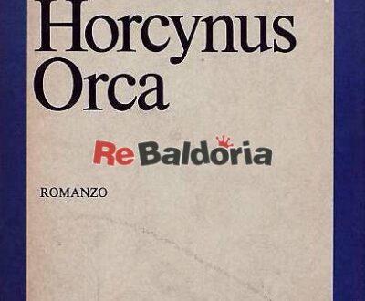 'Horcynus Orca', il mitico poema della metamorfosi di Stefano D'Arrigo: quando l'epica è uccisa dalla Storia