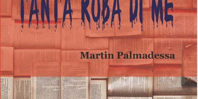 'Tanta roba di me', l'esordio poetico di Martin Palmadessa