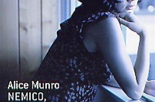 'Nemico, amico, amante'. Lo sguardo profondo e il vitalismo disperato del premio Nobel Alice Munro