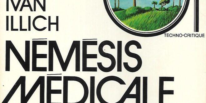 """'Némésis Médicale' di Ivan Illich. """"L'eliminazione del dolore, dell'infermità, delle malattie e della morte è un obbiettivo nuovo che fino ad ora non aveva mai servito come linea di condotta per la via di una società"""""""